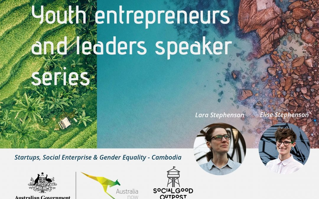 Press Release Cambodia: Youth Entrepreneurs & Leaders Speaker Series